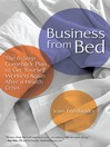 Business from Bed (eBook): A 6-Step Comeback Plan to Get Yourself Working Again After a Health Crisis